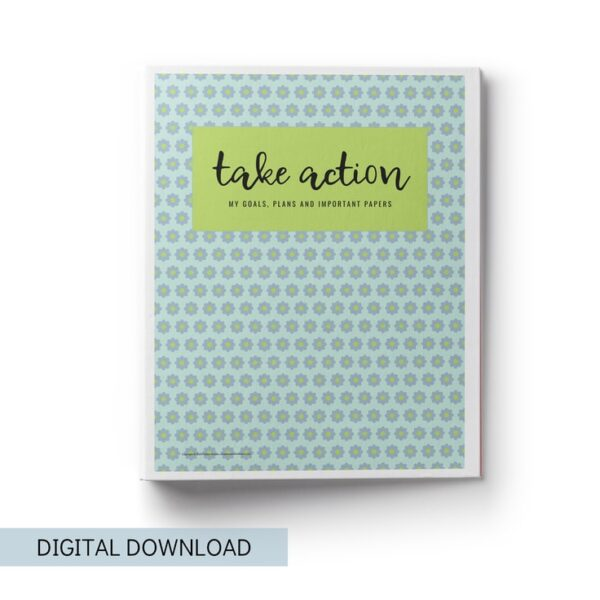 Take Action Printables Binder for Organizing Your Home and Life