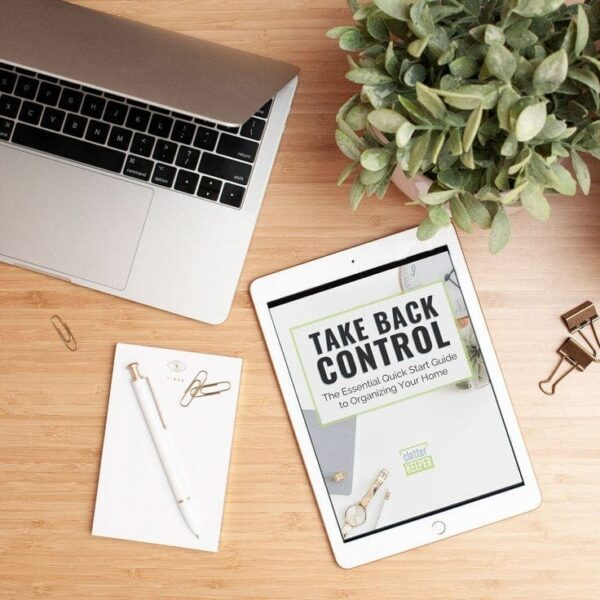 Take Back Control: The Essential Quick Start Guide to Organizing Your Home